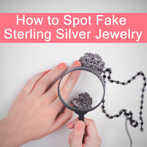How to Spot Fake Sterling Silver Jewelry