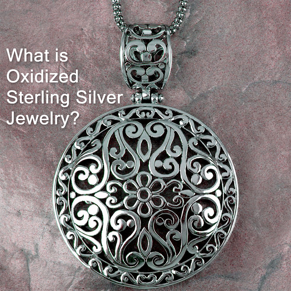 What is Oxidized Sterling Silver Jewelry?