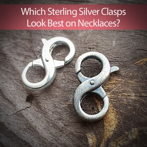 Which Sterling Silver Clasps Look Best on Necklaces?
